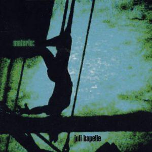 Juli Kapelle - Materie - Albumcover