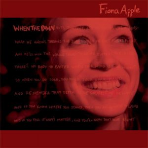 "Fiona Apple - ""When the pawn..."""