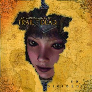 "And You Will Know Us by the Trail Of Dead - ""So Divided"""
