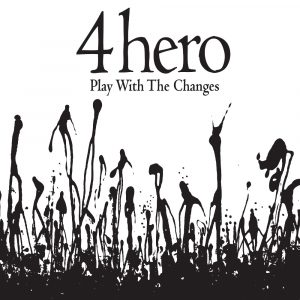 "4 Hero - ""Play With The Changes"""
