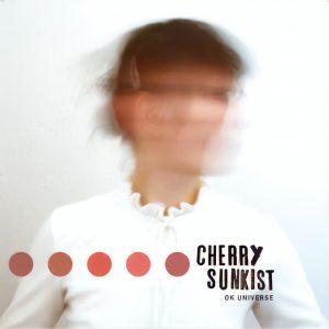 "Cherry Sunkist - ""OK Universe"""