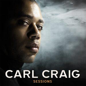 """Carl Craig - """"Sessions"""""""