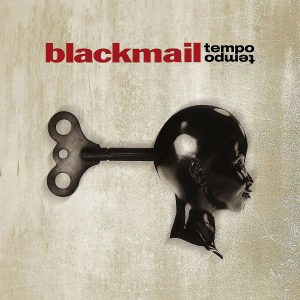 "Blackmail – ""Tempo Tempo"""