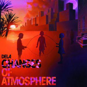"Dela - ""Changes Of Atmosphere"""