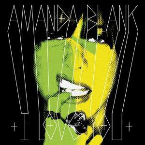 """Amanda Blank - """"I Love You"""""""