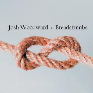 "Josh Woodward - ""Breadcrumbs"""