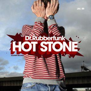 "Dr. Rubberfunk – ""Hot Stone"""
