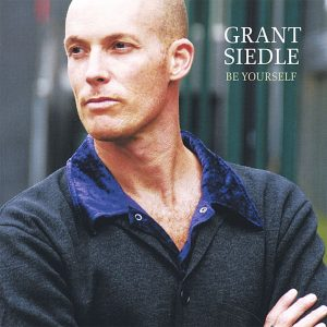 "Grant Siedle - ""Be Yourself"""