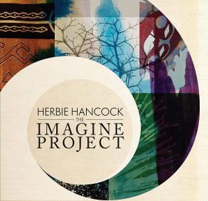 "Herbie Hancock – ""The Imagine Project"""