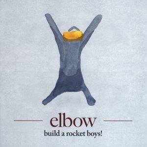 "Elbow – ""Build A Rocket Boys!"""