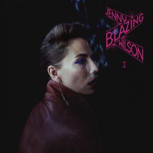"""Jenny Wilson - """"Blazing"""""""