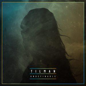 "Tilman - ""Undefinable"""