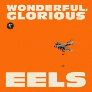 """Eels - """"Wonderful, Glorious"""""""