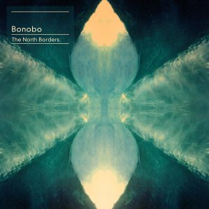 "Bonobo – ""The North Borders"""