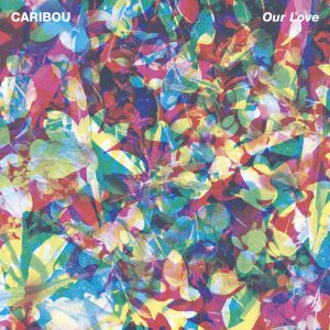 "Caribou - ""Our Love"""