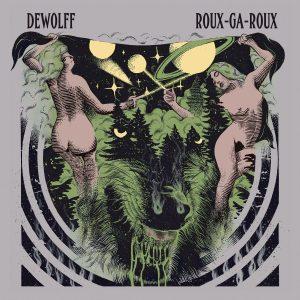"""DeWolff - """"Roux-Ga-Roux"""""""