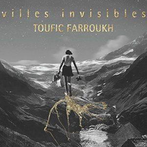 """Toufic Farroukh - """"Villes Invisibles"""""""