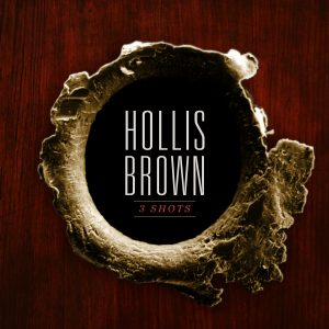 "Hollis Brown - ""3 Shots"""