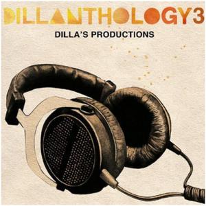 "J Dilla - ""Dillanthology 3"" (Dilla's Productions)"