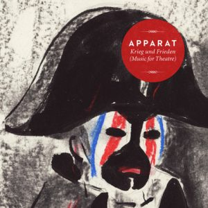 """Apparat – """"Krieg und Frieden (Music For Theatre)"""""""