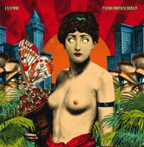 "La femme - ""Psycho Tropical Berlin"""