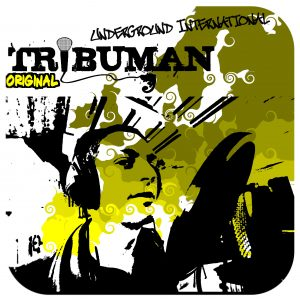 "Tribuman - ""Underground International"""