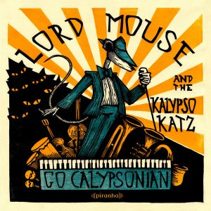 "Lord Mouse and the Kalypso Katz  - ""Go Calypsonian"""