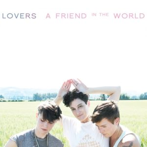 "Lovers - ""A friend in the world"""