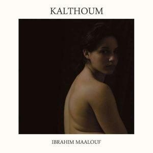 "Ibrahim Maalouf - ""Kalthoum"""