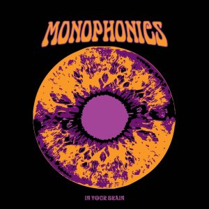 "Monophonics - ""In Your Brain"""