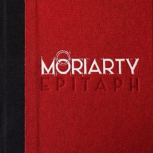 "Moriarty - ""Epitaph"""