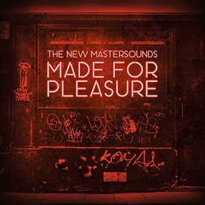 """he New Mastersounds - """"Made for Pleasure"""""""