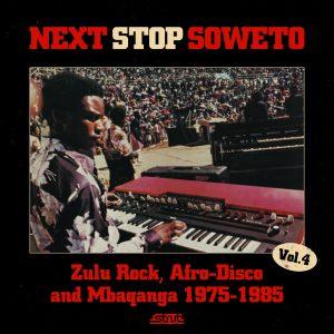 "Next Stop Soweto - ""Zulu Rock, Afro-Disco & Mbaqanga"""