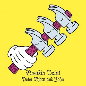 "Peter Björn & John: ""Breaking Point"""