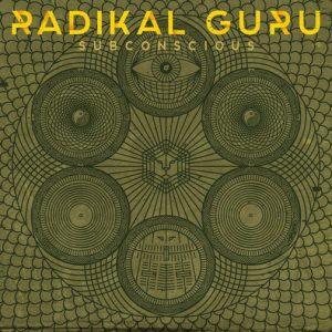 """Radical Guru - """"Subconscious"""""""