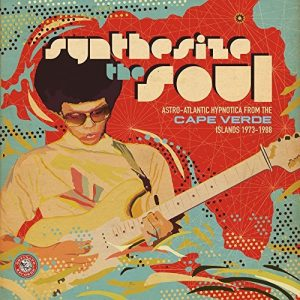 "Synthesize the Soul Astro​ -​ ""Atlantic Hypnotica From The Cape Verde Islands 1973​-​1988"""