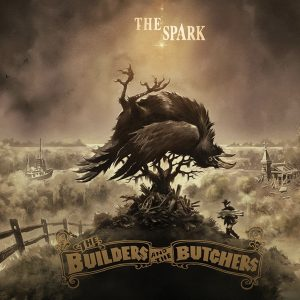 "The Builders And The Butchers - ""The Spark"""