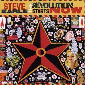 "Steve Earle - ""The Revolution starts ... Now!"""
