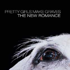 "Pretty Girls Make Graves - ""The New Romance"""