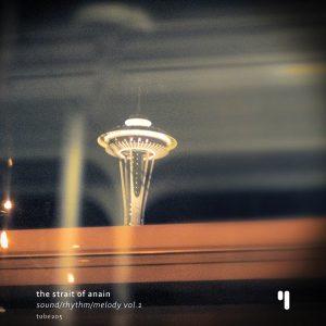 """The Strait of Anain - """"Sound/Rhythm/Melody Vol.1"""""""