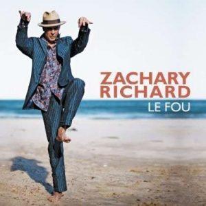 "Zachary Richard - ""Le Fou"""