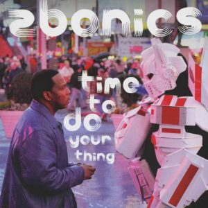 """Zbonics - """"Time To Do Your Thing"""""""