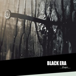 "Black Era - ""... then"""