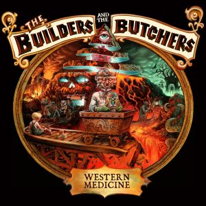 "The Builders And The Butchers - ""Western Medicine"""