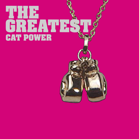 """Cat Power - """"The Greatest"""""""