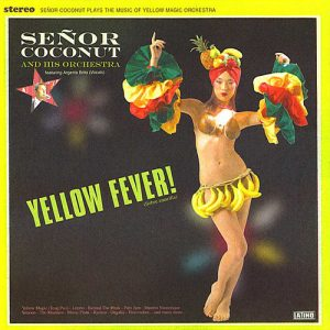 "Senor Coconut - ""Yellow Fever!"""