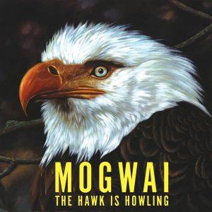 "Mogwai - ""The Hawk Is Howling"""