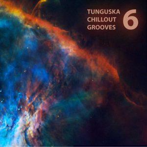 "Tunguska Electronic Music Society – ""Tunguska Chillout Grooves Vol. 6"""