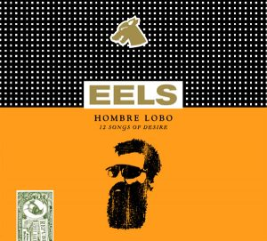 Eels - Hombre Lobo (12 Songs Of Desire)