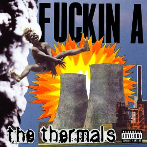 "The Thermals - ""Fuckin' A"""